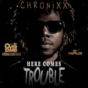 Watch!!!! Here Comes Trouble By Chronixx