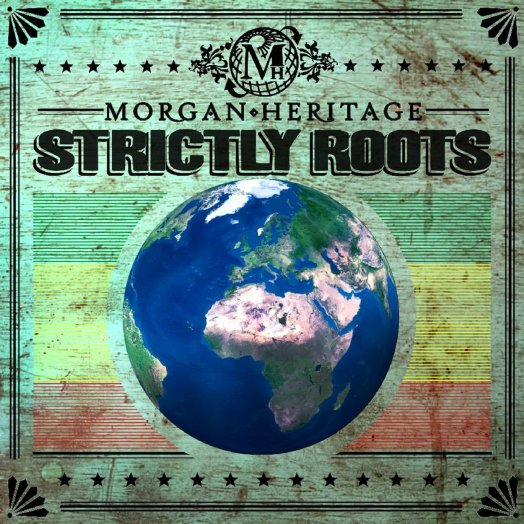 Morgan Heritage with Strictly Roots