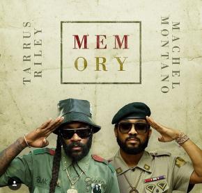 Listen!!! Machel Montano & Tarrus Riley –Memory