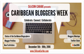 SiliconCaribe To Stage The 1st Annual Caribbean Bloggers Week